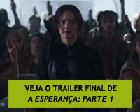 A Esperança: Parte 1 - Veja o trailer final do filme